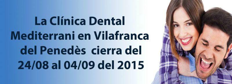 Clinica Dental Mediterrani | ¡¡Nos vamos de vacaciones en Vilafranca del Penedès!!